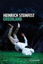Couverture du livre « Greenland » de Heinrich Steinfest aux éditions Carnets Nord