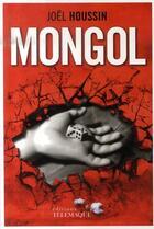 Couverture du livre « Mongol » de Joel Houssin aux éditions Telemaque