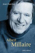 Couverture du livre « Albert Millaire » de Jean Faucher aux éditions Quebec Amerique