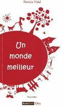 Couverture du livre « Un monde meilleur » de Patricia Vidal aux éditions Autres Temps