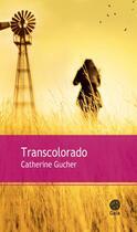 Couverture du livre « Transcolorado » de Catherine Gucher aux éditions Gaia