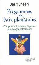 Couverture du livre « Programme de paix planétaire » de Jasmuheen aux éditions Lanore