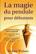 Couverture du livre « La magie du pendule pour débutants » de Richard Webster & aux éditions Ada