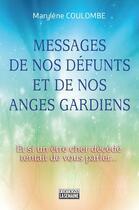 Couverture du livre « Les messages de nos défunts et de nos anges gardiens » de Marylene Coulombe aux éditions La Semaine