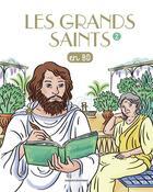 Couverture du livre « Les grands saints en BD t.2 » de Gwenaelle Boulet et Benoit Marchon et Anne Simon aux éditions Bayard Jeunesse