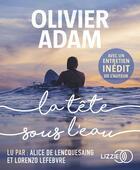 Couverture du livre « La tete sous l'eau » de Olivier Adam aux éditions Lizzie