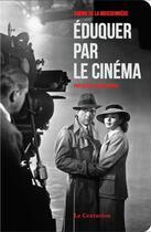 Couverture du livre « Éduquer par le cinéma » de Sabine De La Moissonniere aux éditions Le Centurion