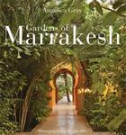 Couverture du livre « Gardens of marrakesh » de Gray aux éditions Aurum