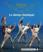 Couverture du livre « La danse classique » de Delphine Soucail et Claudine Colozzi aux éditions Nathan
