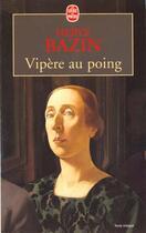 Couverture du livre « Vipère au poing » de Herve Bazin aux éditions Lgf
