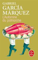 Couverture du livre « L'automne du patriarche » de Gabriel Garcia Marquez aux éditions Lgf