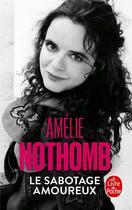 Couverture du livre « Le sabotage amoureux » de Amélie Nothomb aux éditions Lgf