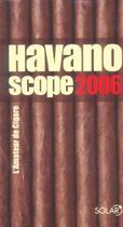 Couverture du livre « Havanoscope 2006 » de Jean-Alphonse Richard aux éditions Solar