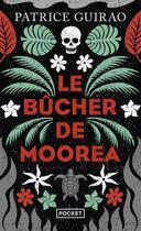 Couverture du livre « Le bucher de Moorea » de Patrice Guirao aux éditions Pocket