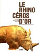 Couverture du livre « Le rhinocéros d'or ; histoires du moyen âge africain » de Francois-Xavier Fauvelle-Aymar aux éditions Alma Editeur