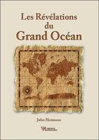 Couverture du livre « Les révélations du grand océan » de Jules Hermann aux éditions Diffusion Rosicrucienne