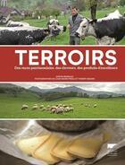 Couverture du livre « Terroirs ; des races patrimoniales, des éleveurs, des produits d'excellence » de Sophie Brissaud et Thierry Segard et Louis-Marie Preau aux éditions Delachaux & Niestle