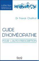 Couverture du livre « Guide d'homéopathie pour l'auto-prescription » de Choffrut Franck aux éditions Dangles