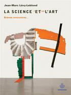 Couverture du livre « La science n'est pas l'art ; brèves rencontres... » de Jean-Marc Levy-Leblond aux éditions Hermann