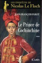 Couverture du livre « Le prince de Cochinchine » de Jean-Francois Parot aux éditions Lattes
