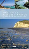 Couverture du livre « Rendez-vous sur les rivages de France ; 70 escapades sur les sentiers du littoral » de Yves Paccalet aux éditions Chasse-maree