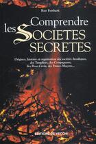 Couverture du livre « Comprendre Les Societes Secretes » de Run Futthark aux éditions De Vecchi
