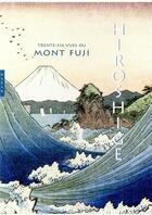 Couverture du livre « Hiroshige ; les trente-six vues du mont Fuji » de Jocelyn Bouquillard aux éditions Hazan