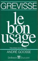 Couverture du livre « Le Bon Usage » de Maurice Grevisse aux éditions Duculot