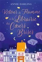 Couverture du livre « Retour de flamme à la librairie des coeurs brisés » de Darling Annie aux éditions Milady