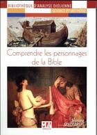 Couverture du livre « Comprendre les personnages de la Bible » de Jeanine Solotareff aux éditions Ma