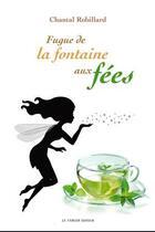 Couverture du livre « Fugue de la fontaine aux fées » de Chantal Robillard aux éditions Le Verger