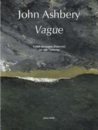 Couverture du livre « Vague » de John Ashbery aux éditions Joca Seria