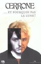 Couverture du livre « ...Et Pourquoi Pas La Lune ! » de Marc Cerrone aux éditions Jm Laffont - Lpm