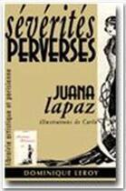 Couverture du livre « Sévérités perverses » de Juana Lapaz aux éditions Dominique Leroy
