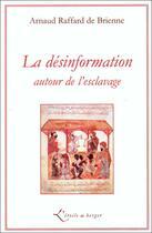 Couverture du livre « La désinformation autour de l'esclavage » de Daniel Raffard De Brienne aux éditions Atelier Fol'fer