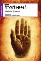 Couverture du livre « Fatum ! » de Michele Bourgon aux éditions Éditions Du Vermillon