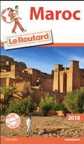 Couverture du livre « Guide du Routard ; Maroc (édition 2018) » de Collectif Hachette aux éditions Hachette Tourisme