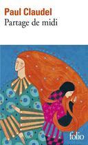 Couverture du livre « Partage de midi » de Paul Claudel aux éditions Gallimard