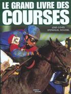 Couverture du livre « Le Grand Livre Des Courses » de Jose Coves et Emmanuel Roussel aux éditions Canal +