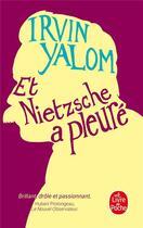 Couverture du livre « Et Nietzsche a pleuré » de Irvin D. Yalom aux éditions Lgf