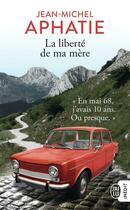 Couverture du livre « La liberté de ma mère » de Jean-Michel Aphatie aux éditions J'ai Lu