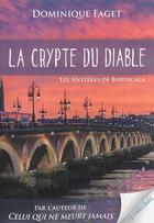 Couverture du livre « La Crypte Du Diable - Les Mysteres De Burdigala » de Dominique Faget aux éditions Vents Sales