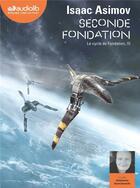 Couverture du livre « Le cycle de fondation - t03 - seconde fondation - le cycle de fondation, iii - livre audio 1 cd mp3 » de Isaac Asimov aux éditions Audiolib