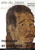 Couverture du livre « Arts du japon ; masques et portraits » de Francois Berthier aux éditions Pof