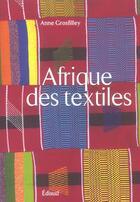 Couverture du livre « Afrique des textiles » de Anne Grosfilley aux éditions Edisud
