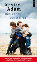Couverture du livre « Des vents contraires » de Olivier Adam aux éditions Points