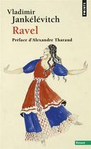 Couverture du livre « Ravel » de Vladimir Jankelevitch aux éditions Points