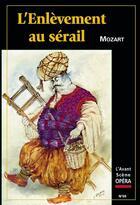 Couverture du livre « L'avant-scène opéra N.59 ; l'enlèvement au sérail » de Wolfgang-Amadeus Mozart aux éditions L'avant-scene Opera
