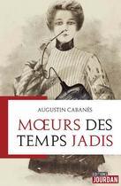 Couverture du livre « Moeurs des temps jadis » de Augustin Cabanes aux éditions Jourdan