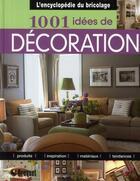 Couverture du livre « 1001 idées de décoration » de Heidi Tyline King aux éditions Broquet
